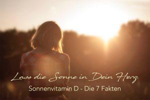 Sonnenvitamin D – Die 7 Fakten